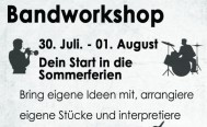 3-tägiger Bandworkshop als Start in die Sommerferien (30. Juli - 01. August)